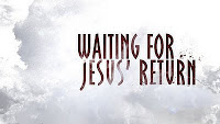 Waiting for Jesus' Return